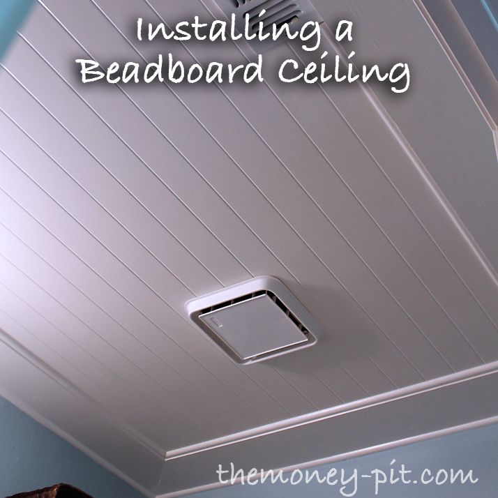 How to install a bead board ceiling