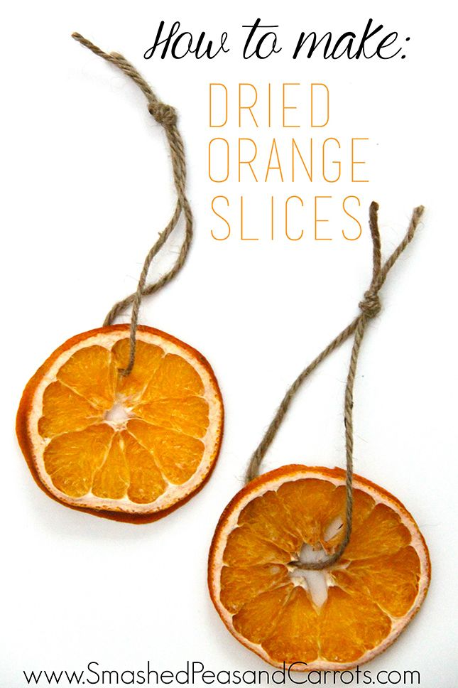 How to Make: Dried Orange Slices - Smashed Peas & Carrots