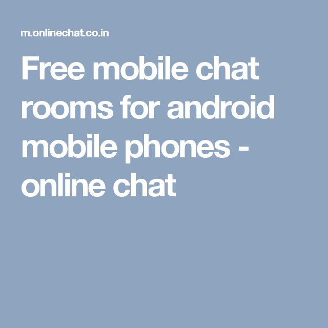 Free online mobile chat rooms