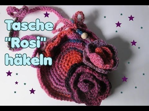 Tasche Rosi Häkeln Handtasche Super Einfach Youtube Häckeln