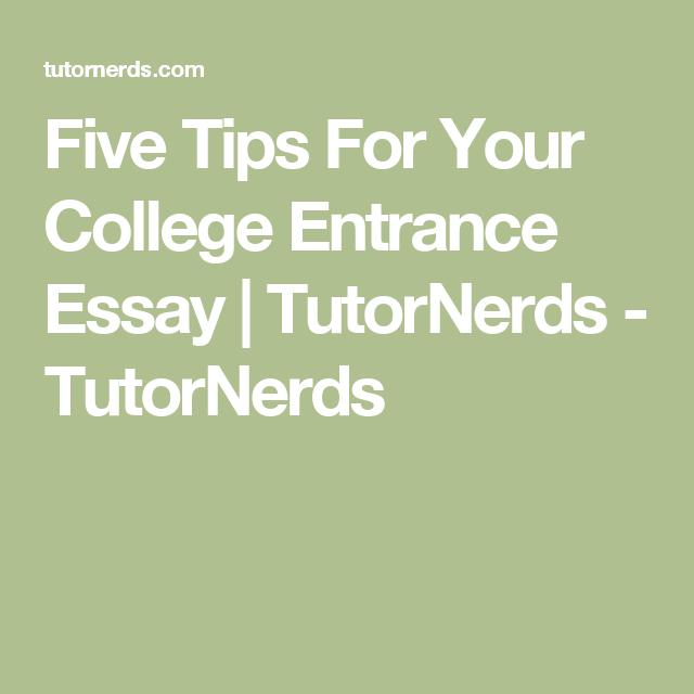 college entrance essay tips