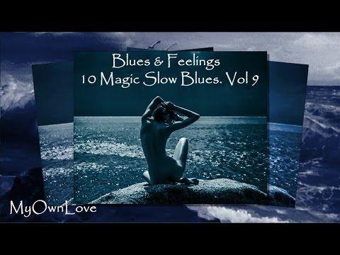 Blues & Feelings ~ 10 Magic Slow Blues. Vol 9