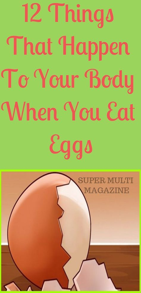 12 Things That Happen To Your Body When You Eat Eggs - Super Multi Magazine