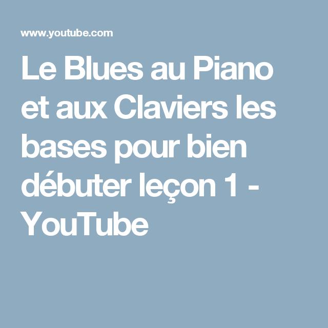 le blues au piano et aux claviers les bases pour bien d buter le on 1 youtube piano easy. Black Bedroom Furniture Sets. Home Design Ideas
