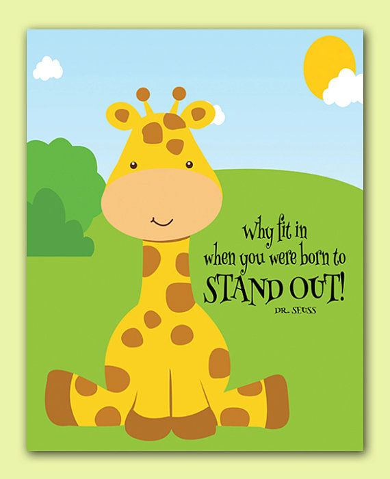 Dr. Seuss Quote -Why fit in where you were born to standout Giraffe ...