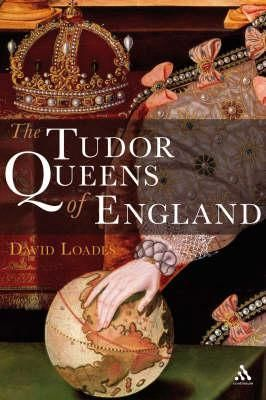 Tudor Queens of England by David Loades. Another favorite Tudor author and historian