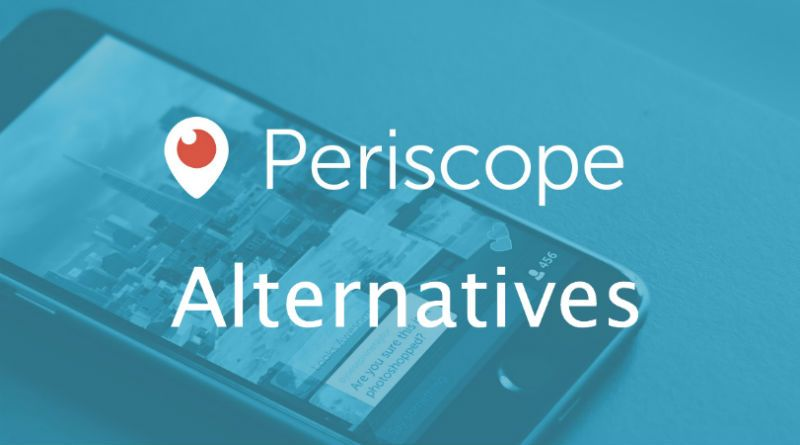 8 Best Periscope Alternatives for iPhone and Android