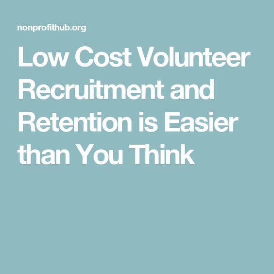 Low Cost Volunteer Recruitment and Retention is Easier than You Think