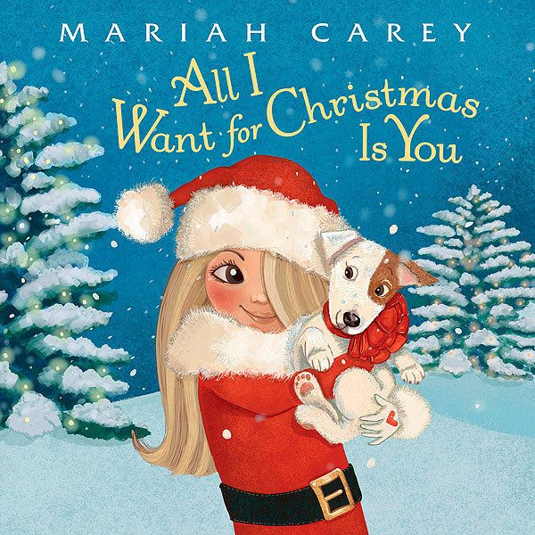 This New Picture Book Version Of Mariah Carey S All I Want For Christmas Is You Mariah Carey Christmas Christmas Books Classic Christmas Songs