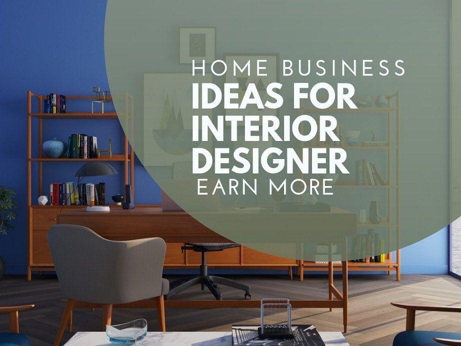 Amazing Home Business Ideas For Interior Designer Interior