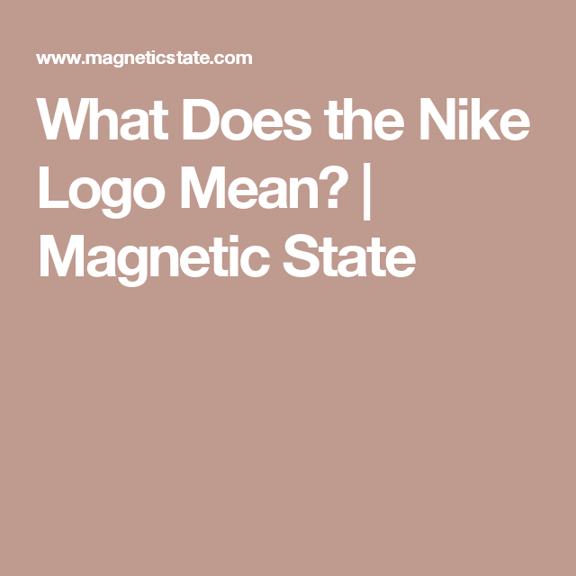 What Does The Nike Logo Mean Magnetic State Interesting Take On