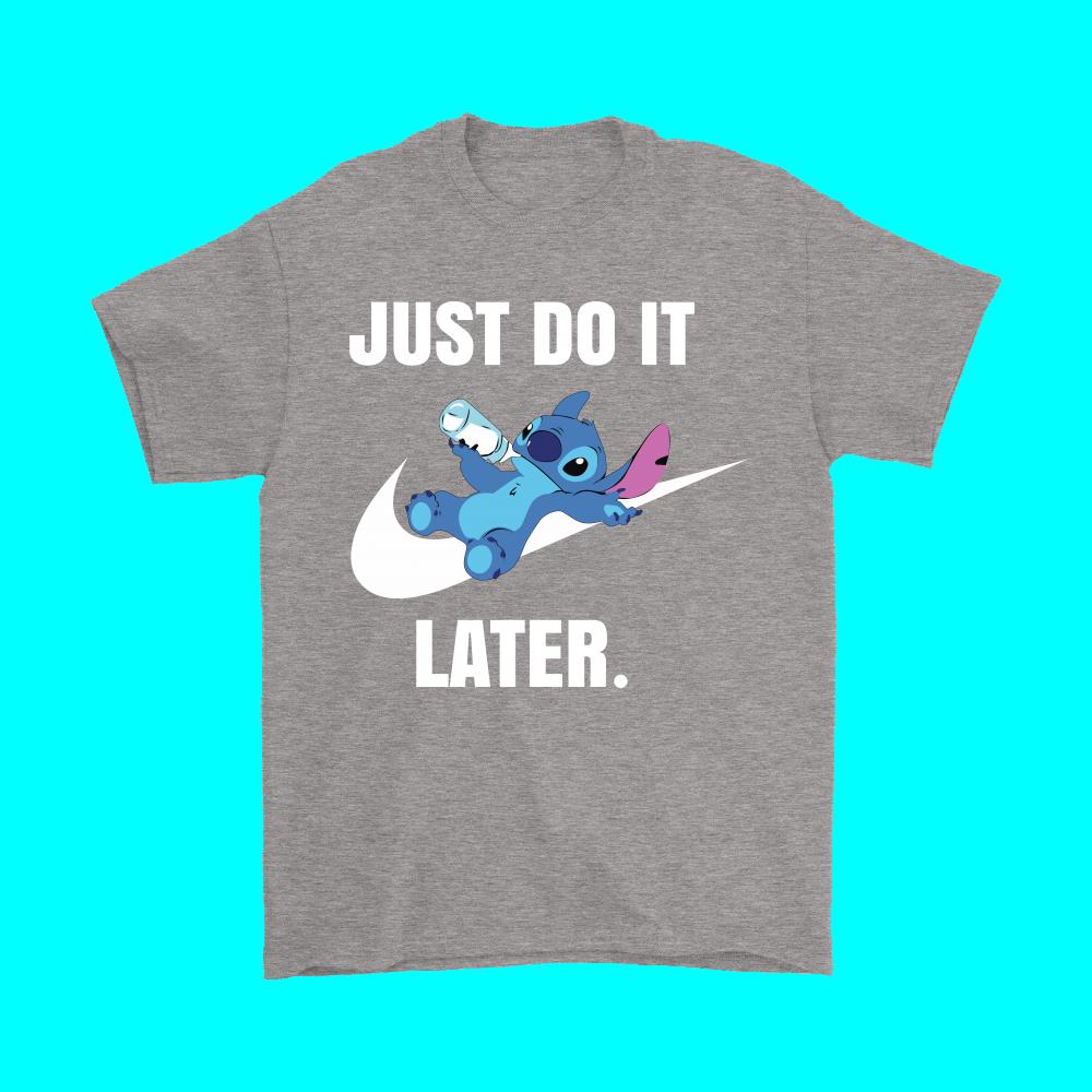 Just Do It Later Stitch Mashup Shirts Just Do It Shirts Stitch