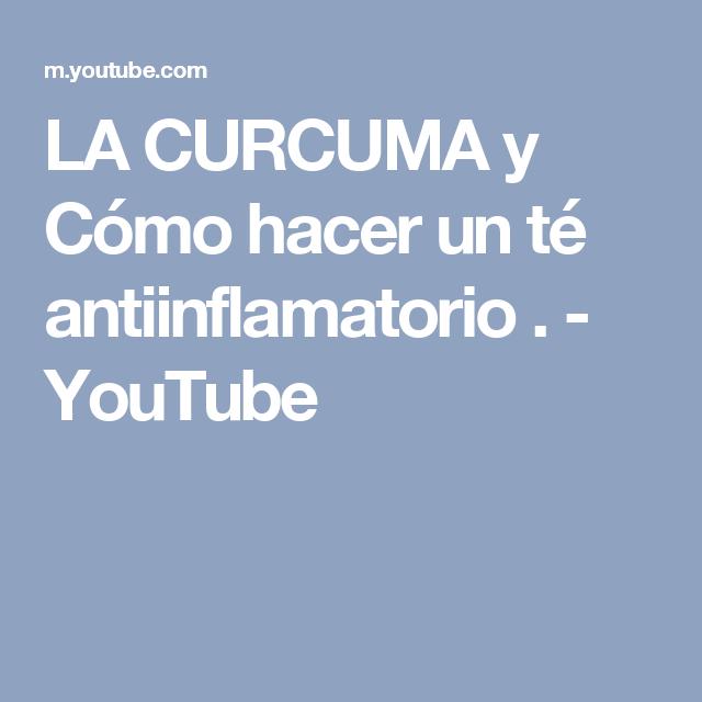 LA CURCUMA y Cómo hacer un té antiinflamatorio . - YouTube