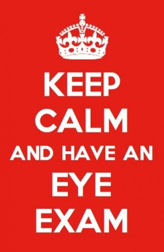 Keep Calm and Have an Eye Exam