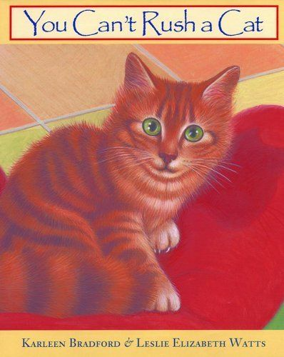 You Can't Rush a Cat by Karleen Bradford Cats, Cat books