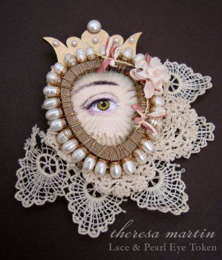 theresa mARTin     Lace and Pearl Secret Lover's Eye Token