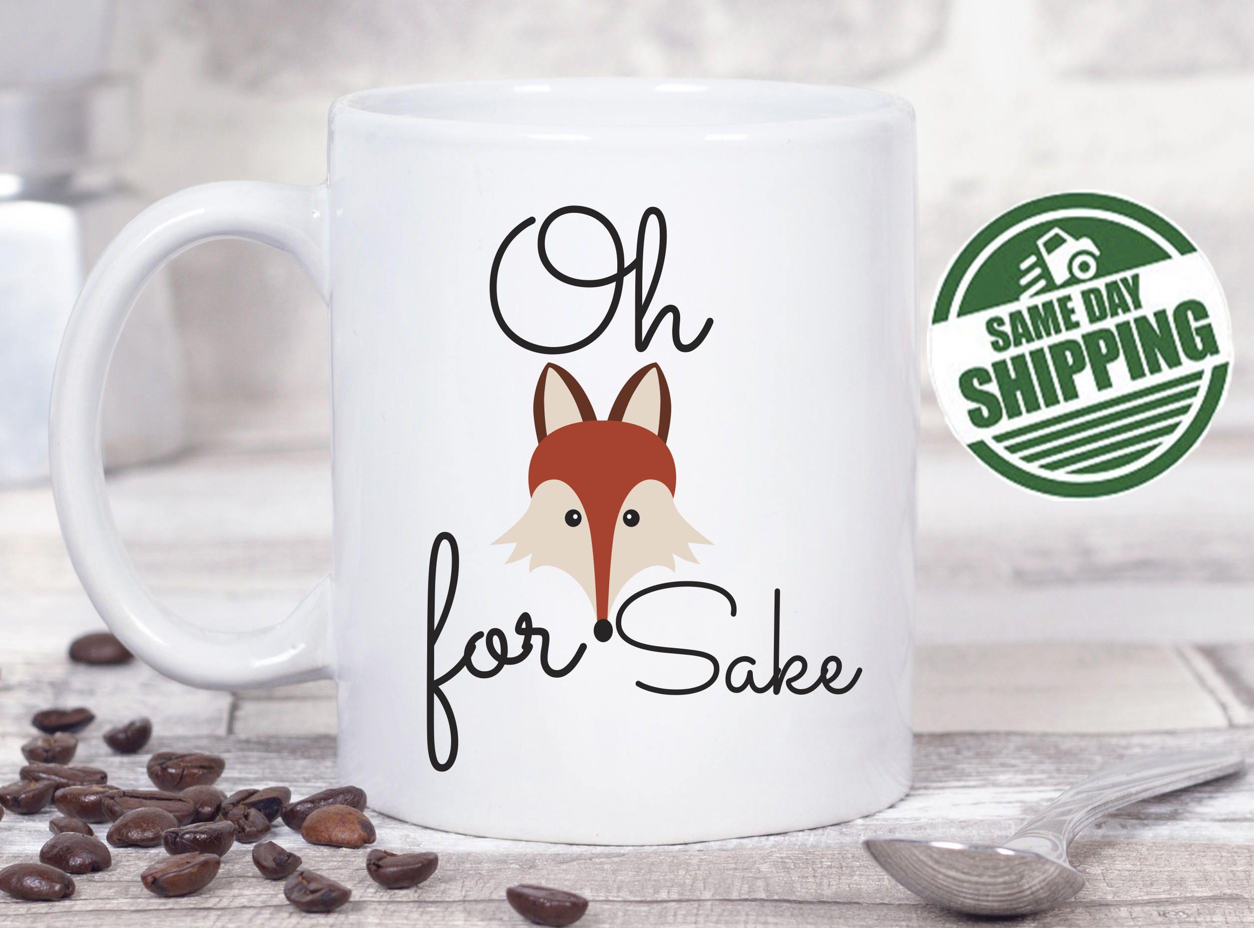 Oh For Fox Sake Mug, Funny Grandpa Gift,Best Friend Mug,Fox