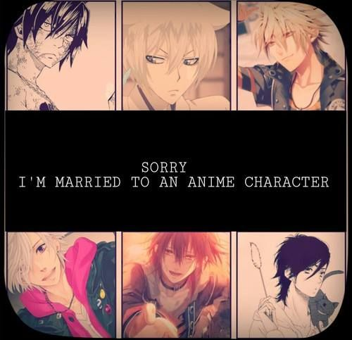 Sorry I'm married to an anime character!