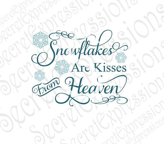 Snowflakes Are Kisses From Heaven Svg Sympath Svg Christmas Sign Quotes Encouragement Quotes Sign Stencils