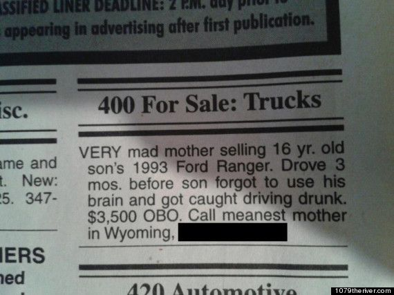 Angry Mom Sells Her Son's Truck - 16 year old caught drinking and driving by mother - consequence?..... sell the truck - save lives, teach a lesson. (My only problem I have ever had with getting rid of expensive items... is 1) the cost in the first place and 2) potential replacement cost and 3) at what time does the consequence backfire and mean more work for the parent... other than that KUDOS for a strong parent!