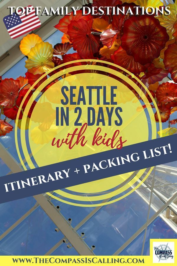 Seattle in 2 Days with Kids - An Itinerary | Family travel ...