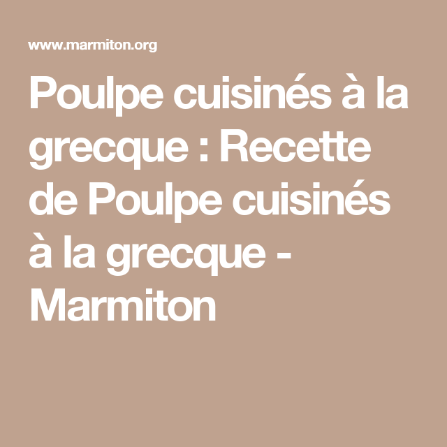 Poulpe cuisinés à la grecque : Recette de Poulpe cuisinés à la grecque - Marmiton