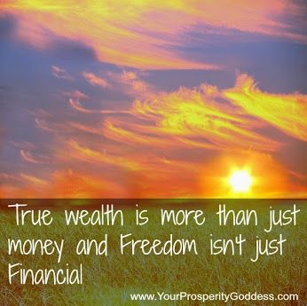 It's what prosperity is all about ...  True wealth is more than just money and Freedom isn't just Financial.  #tamsinyoung #quote #prosperity #wordstoliveby #entrepreneur #mindset #coaching #womenempoweringwomen #moneymanagement #confidence #successfulwomen #inspire #yourprosperitygoddess