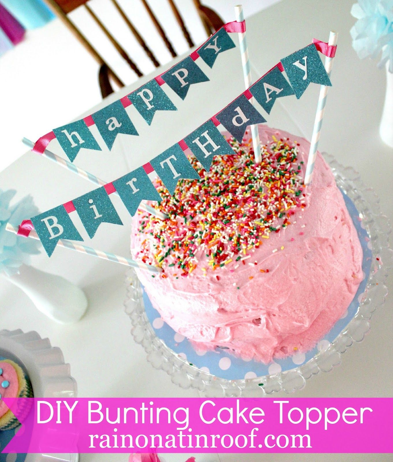 DIY Bunting Cake Topper Via RainonaTinRoof