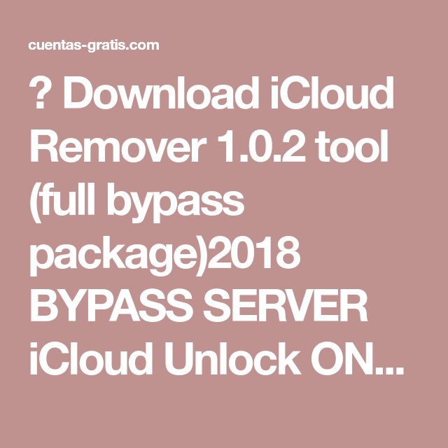 ▷ Download iCloud Remover 1 0 2 tool (full bypass package