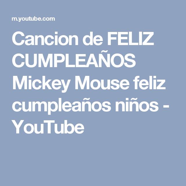 Cancion De Feliz Cumpleaños Mickey Mouse Feliz Cumpleaños Niños Youtube Canciones De Feliz Cumpleaños Feliz Cumpleaños Niña Cumpleaños De Mickey Mouse
