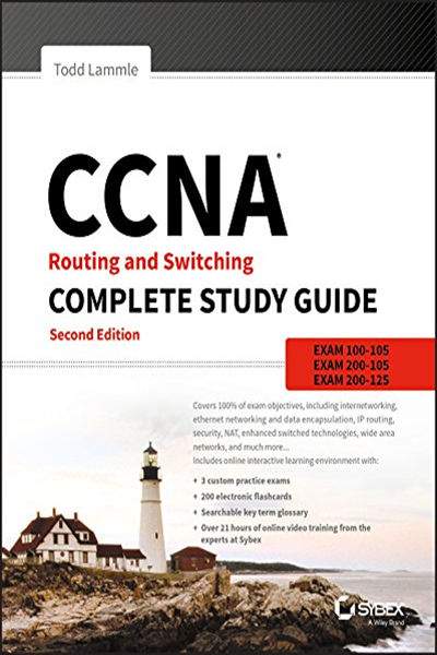 Todd Lammle - CCNA Routing and Switching Complete Study Guide: Exam