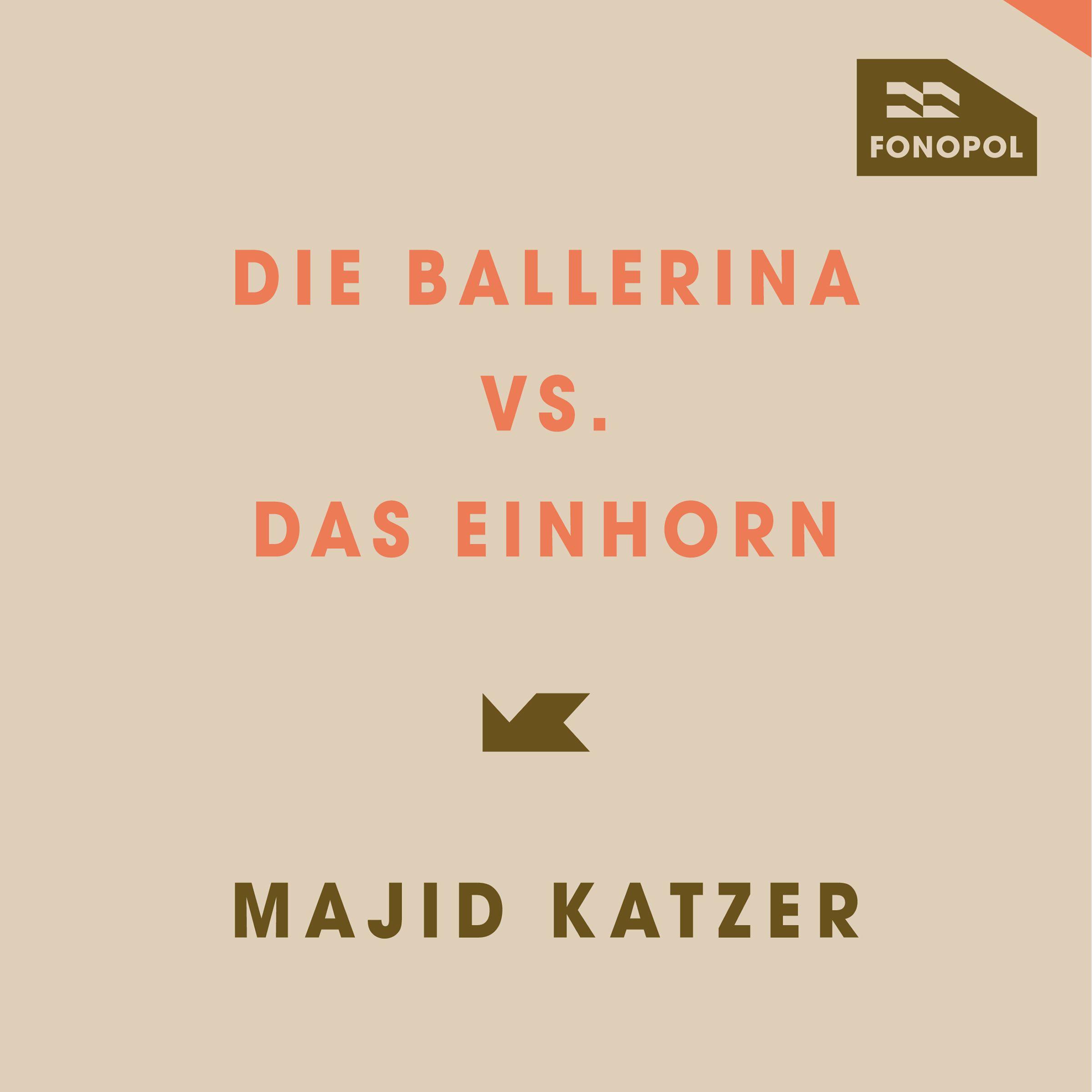 Die Ballerina vs. das Einhorn - Single – Majid Katzer – majidkatzer.de