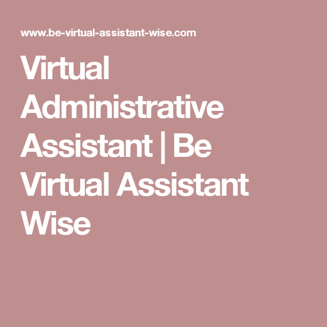 Duties Of Administrative Assistant Virtual Administrative Assistant  Be Virtual Assistant Wise .