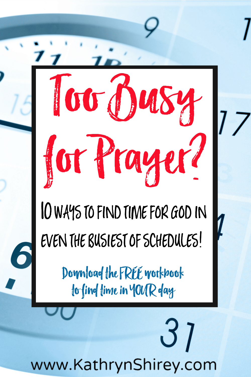 Workbooks prayer workbook : Too Busy to Pray? 10 Ways to Find Time for Prayer In Your Day