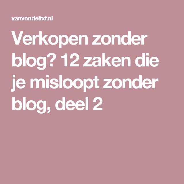 Verkopen zonder blog? 12 zaken die je misloopt zonder blog, deel 2