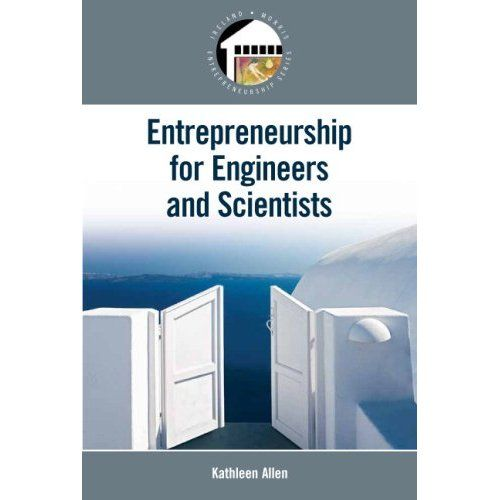 Entrepreneurship For Scientists And Engineers By Kathleen Allen Engineering Business Books Worth Reading Biomedical Engineering