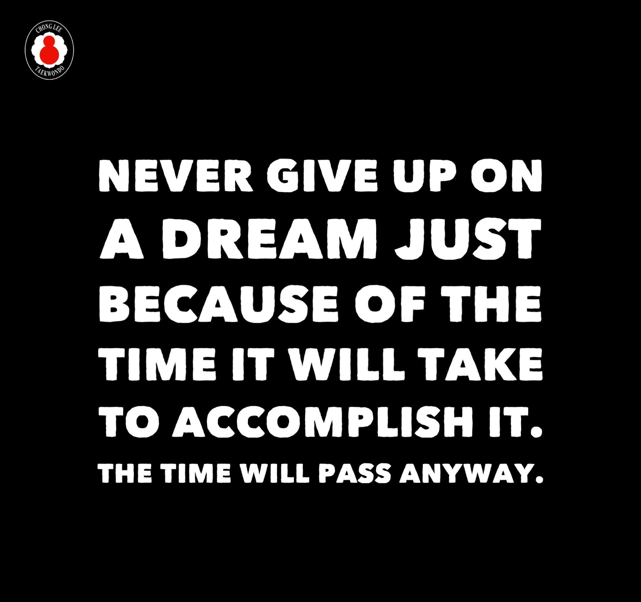 Taekwondo Quotes Never Give Up On A Dream  Chong Lee Taekwondo Quotes  Pinterest