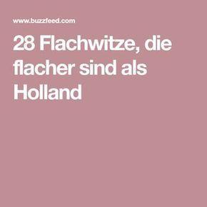 28 Flachwitze, die flacher sind als Holland