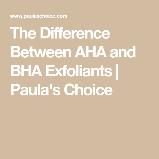 The Difference Between AHA And BHA Exfoliants