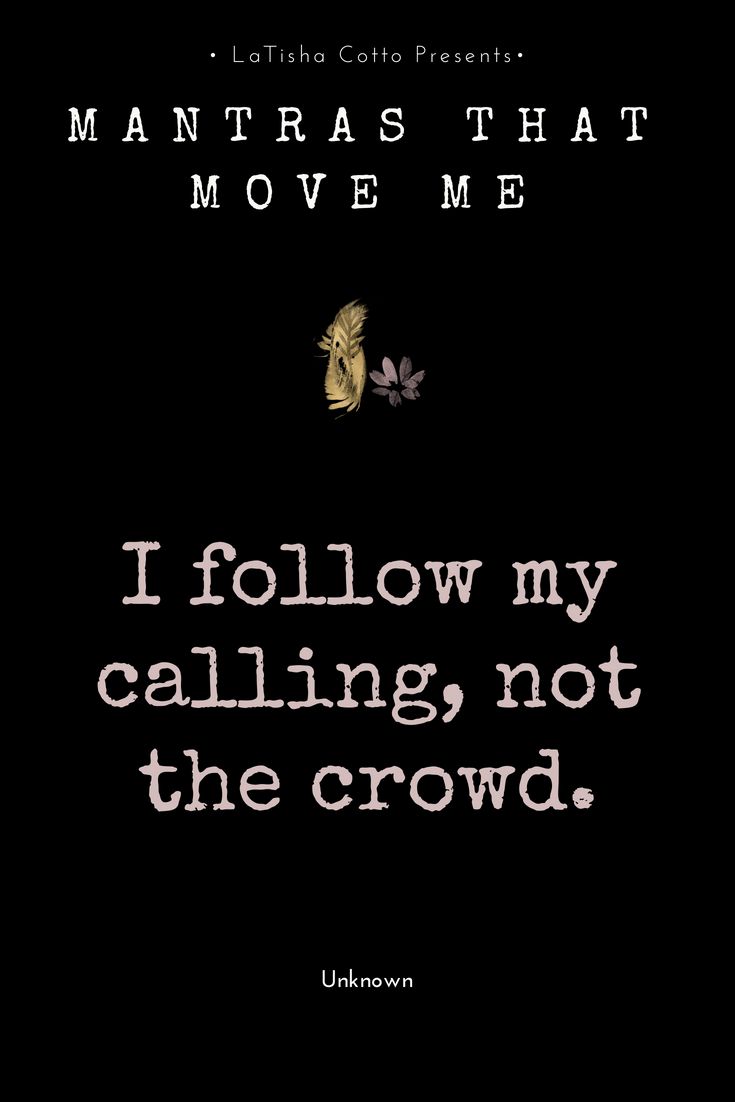I Follow My Calling Not The Crowd Affirmation Affirmations