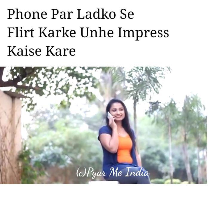 Phone Par Ladko Se Flirt Karke Unhe Impress Kaise Kare | love