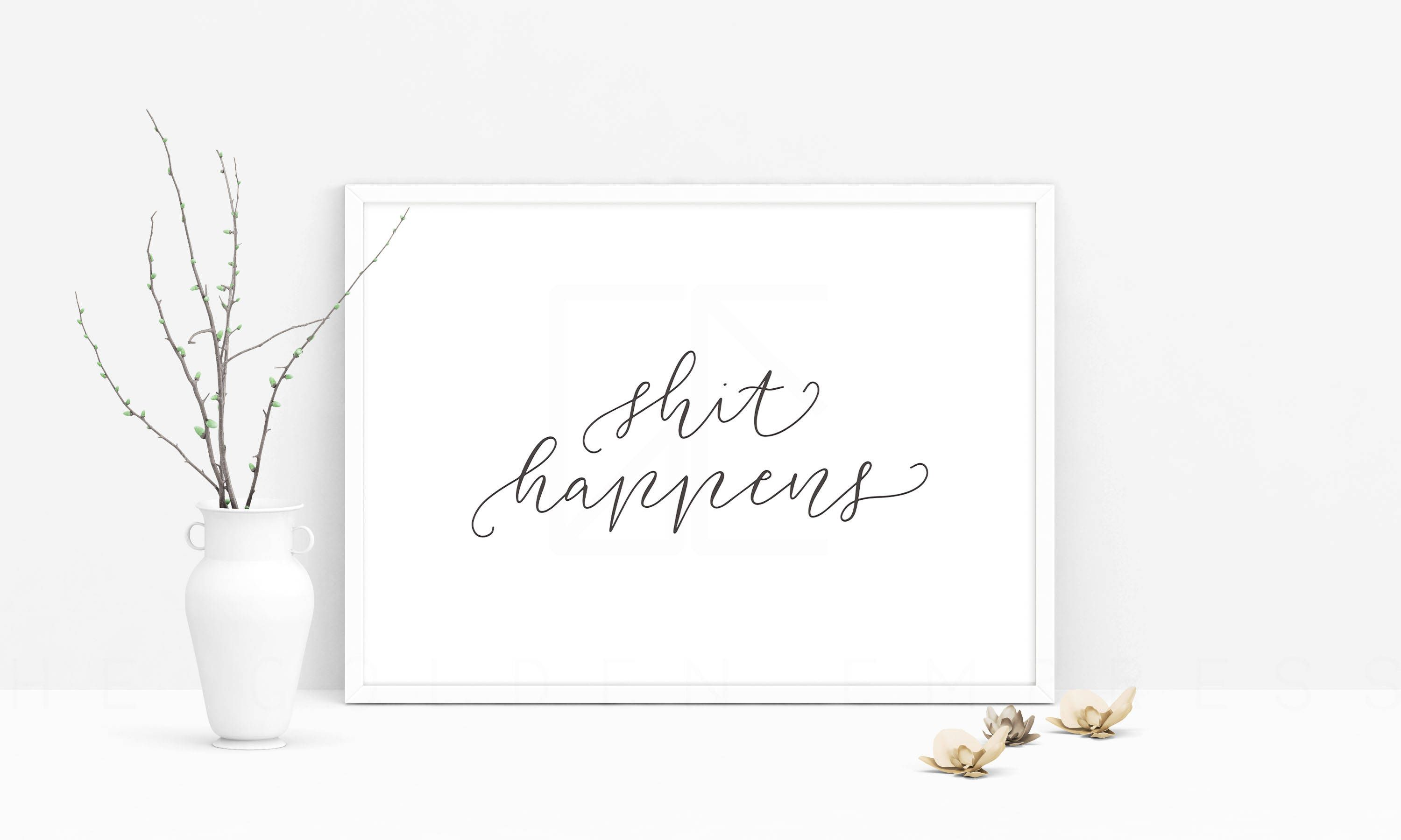Shit happens printable shit quote quotes modern wall art hand