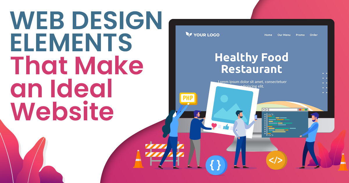 Web Design Elements That Make An Ideal Website Syntactics Inc In 2020 Web Development Design Design Elements Web Design