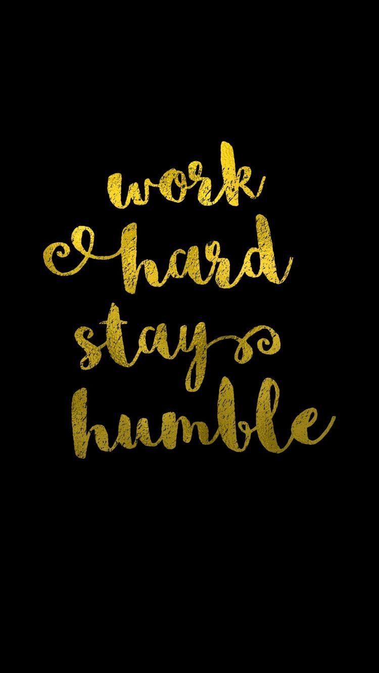 Pin by all things ada on iphone inspiration wallpaper in - Stay humble wallpaper ...