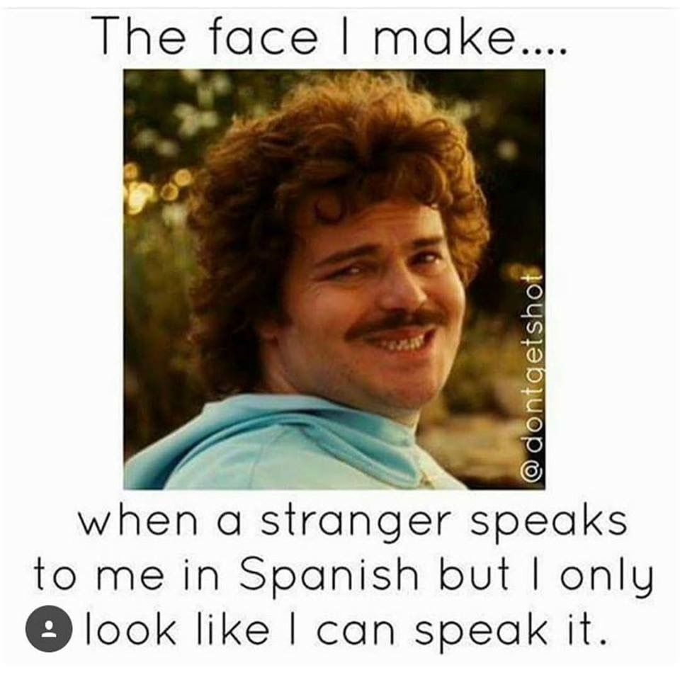 Pin By Christina Doughty On Funny Love You Meme How To Speak Spanish Just For Laughs