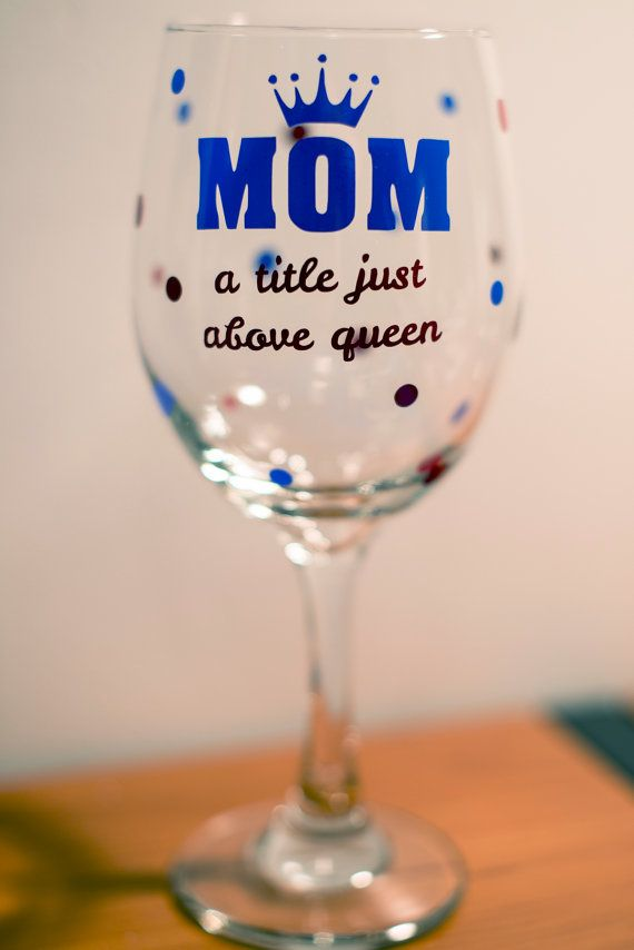 Mother S Day Mom Quote Glassware 20 Oz Wine By Crimsongraphic 14 00 Mom Mothersday Wineglass Wine Glass Sayings Funny Wine Glass Wine Glass Quotes Funny