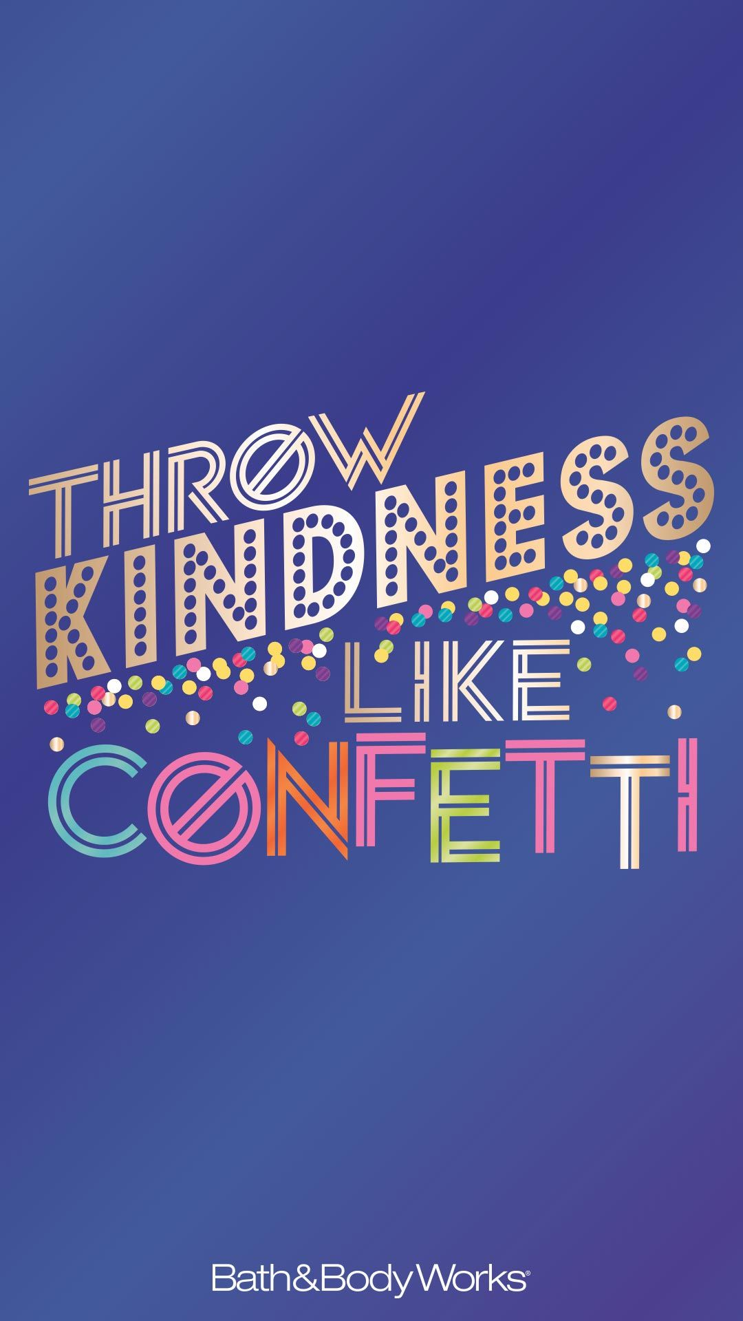 Throw Kindness Like Confetti Wallpaper In 2019 Words