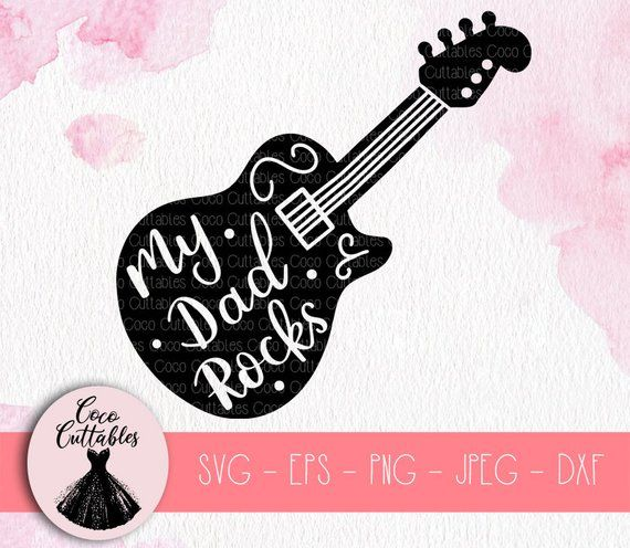 My Dad Rocks Svg, Fathers Day Svg, Guitar Svg Cut File, Dad