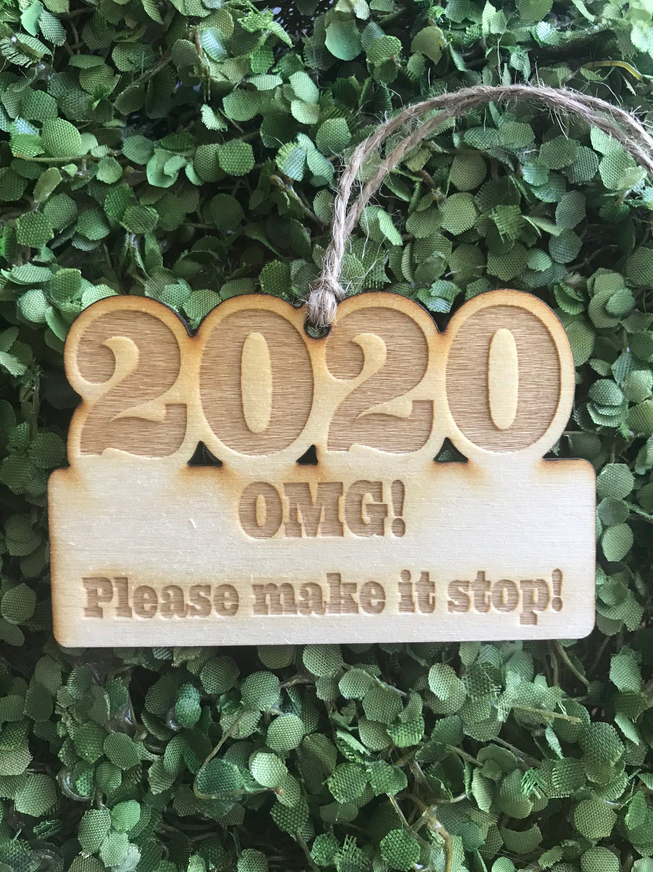 2020 Ornament tag Car Charm OMG please make it stop year