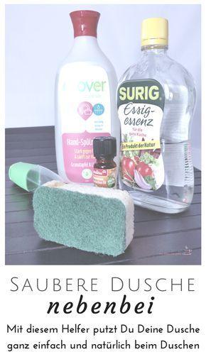 Dusche putzen ganz nebenbei Saubere dusche, Putzmittel